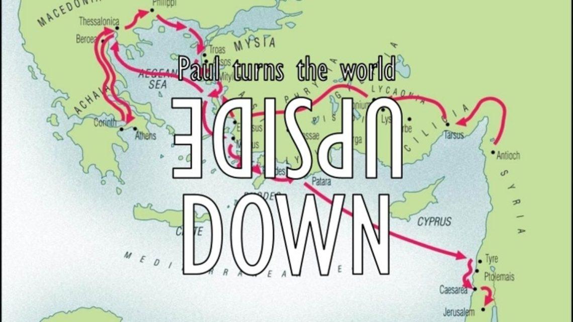 paul-turns-the-world-upside-down-bigger